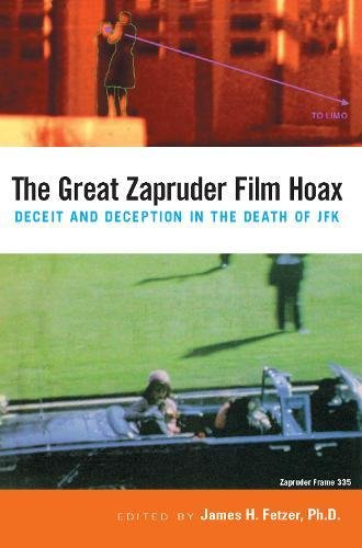 9780812695472: The Great Zapruder Film Hoax: Deceit and Deception in the Death of JFK