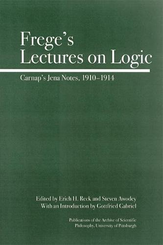 9780812695533: Frege's Lectures on Logic: Carnap's Jena Notes, 1910-1914 (Full Circle)