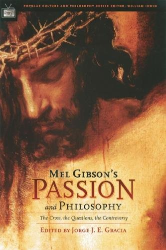 9780812695717: Mel Gibson's Passion and Philosophy: The Cross, the Questions, the Controversy