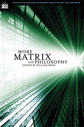 9780812695724: More Matrix and Philosophy: Revolutions and Reloaded Decoded (Popular Culture and Philosophy)