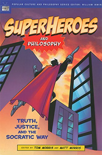 9780812695731: Superheroes and Philosophy: Truth, Justice, and the Socratic Way (Popular Culture and Philosophy)