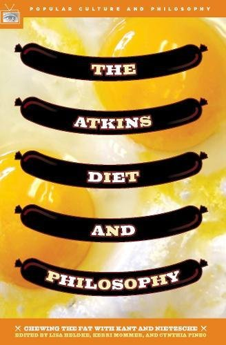 9780812695847: The Atkins Diet and Philosophy: Chewing the Fat with Kant and Nietzsche (Popular Culture & Philosophy)