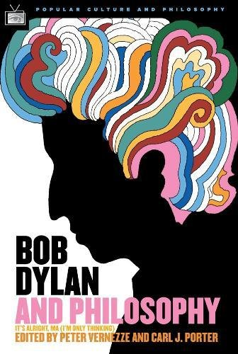9780812695922: Bob Dylan and Philosophy: It's Alright, Ma (I'm Only Thinking) (Popular Culture and Philosophy)