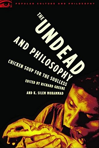 9780812696011: The Undead And Philosophy: Chicken Soup for the Soulless