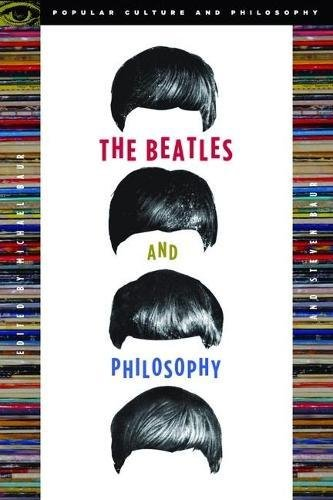 9780812696066: The Beatles and Philosophy: Nothing You Can Think that Can't Be Thunk (Popular Culture and Philosophy)