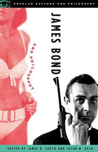 James Bond and Philosophy: Questions Are Forever: Jacob Held, James