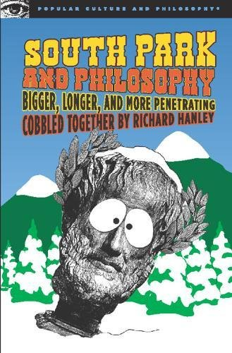 9780812696134: South Park and Philosophy: Bigger, Longer, and More Penetrating (Popular Culture and Philosophy)