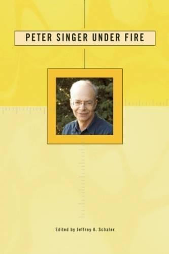 9780812696189: Peter Singer Under Fire: The Moral Iconoclast Faces His Critics (Under Fire Series)