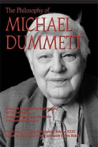The Philosophy of Michael Dummett: Randall E Auxier,