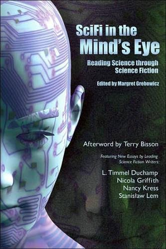 SciFi in the Mind's Eye: Reading Science Through Science Fiction: Grebowicz, Margret