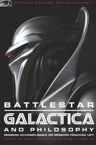 Battlestar Galactica and Philosophy: Mission Accomplished or: Steiff, Josef [Editor];