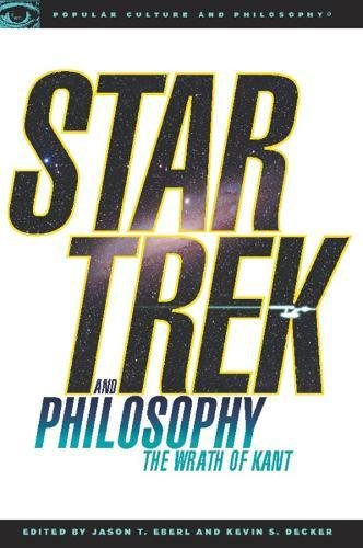 9780812696493: Star Trek and Philosophy: The Wrath of Kant: 0 (Popular Culture & Philosophy)