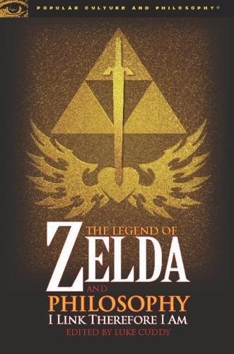 9780812696547: The Legend of Zelda and Philosophy: I Link Therefore I Am
