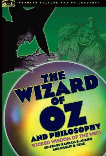 9780812696578: The Wizard of Oz and Philosophy: Wicked Wisdom of the West (Popular Culture and Philosophy)