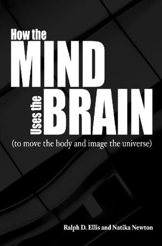 9780812696639: How the Mind Uses the Brain: To Move the Body and Image the Universe