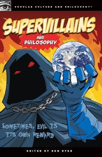 9780812696691: Supervillains and Philosophy: Sometimes, Evil is its Own Reward (Popular Culture and Philosophy)