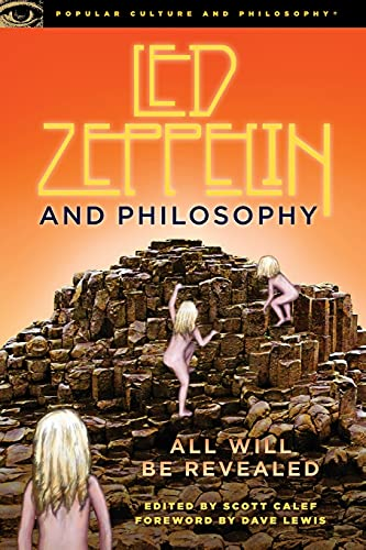 9780812696721: Led Zeppelin and Philosophy: All Will Be Revealed (Popular Culture and Philosophy)
