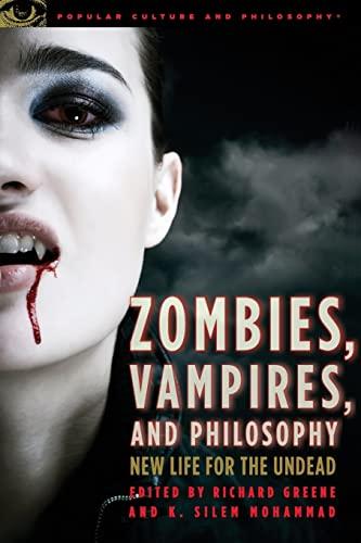 Zombies, Vampires, and Philosophy: New Life for: William S. Larkin,