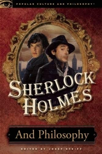 9780812697315: Sherlock Holmes and Philosophy: The Footprints of a Gigantic Mind (Popular Culture and Philosophy)
