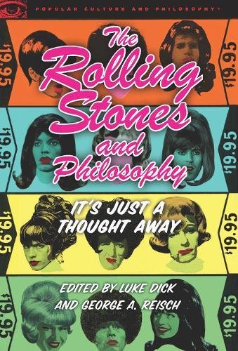 9780812697582: The Rolling Stones and Philosophy: It's Just a Thought Away (Popular Culture and Philosophy)