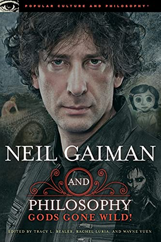 9780812697650: Neil Gaiman and Philosophy: Gods Gone Wild! (Popular Culture and Philosophy)