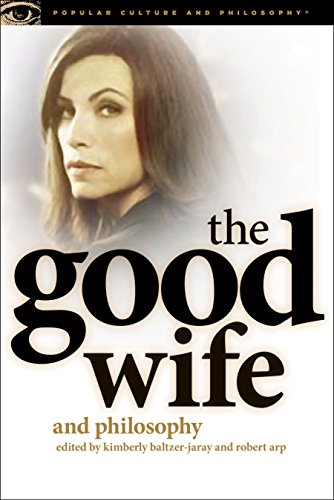 9780812698244: The Good Wife and Philosophy: Temptations of Saint Alicia (Popular Culture and Philosophy)