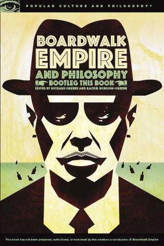 9780812698329: Boardwalk Empire and Philosophy: Bootleg This Book (Popular Culture and Philosophy)