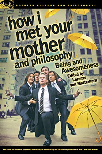 9780812698350: How I Met Your Mother and Philosophy: Being and Awesomeness