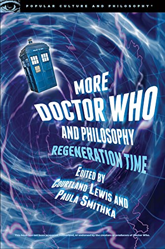 9780812699005: More Doctor Who and Philosophy: Regeneration Time (Popular Culture and Philosophy)