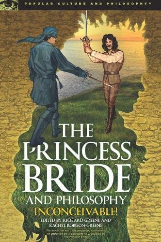 9780812699142: The Princess Bride and Philosophy: Inconceivable! (Popular Culture and Philosophy)