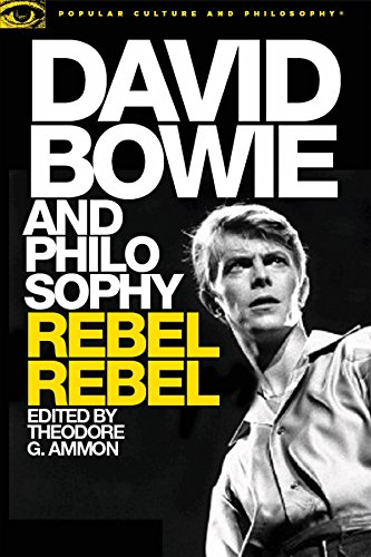 9780812699210: David Bowie and Philosophy: Rebel Rebel (Popular Culture and Philosophy)