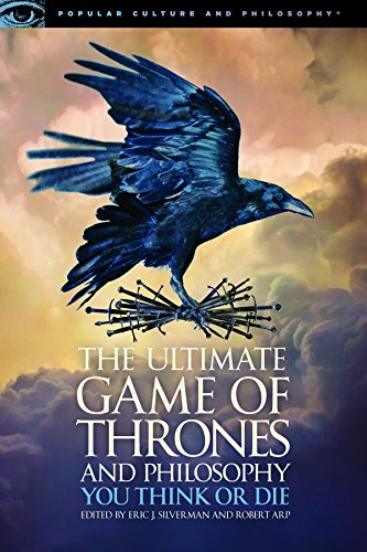 9780812699500: The Ultimate Game of Thrones and Philosophy: You Think or Die (Popular Culture and Philosophy)