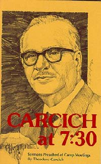 CARCICH AT 7:30: Sermons Preached at Camp Meetings: Carcich, Theodore; (Don Short, Editor)