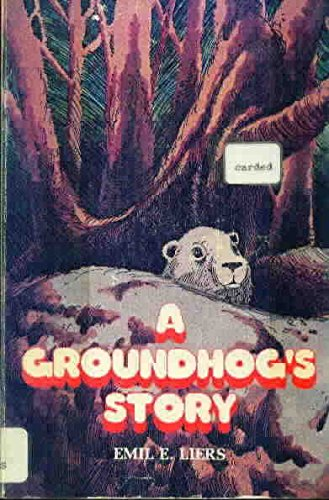 A groundhog's story (A Crown book): Liers, Emil E.