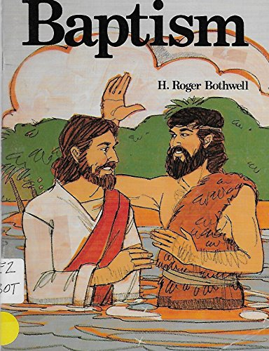 My First Book About Baptism (My Church Teaches): H. Roger Bothwell
