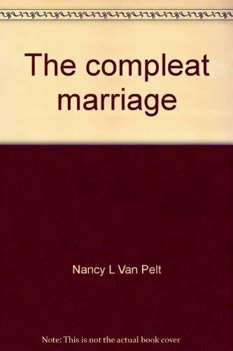 The compleat marriage: Van Pelt, Nancy L
