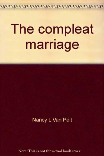The compleat marriage: Van Pelt, Nancy L