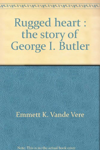 9780812702415: Rugged heart: The story of George I. Butler