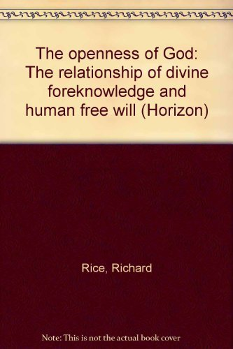 9780812703030: The openness of God: The relationship of divine foreknowledge and human free will (Horizon)