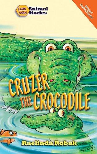 Cruzer the Crocodile (I Can Read: Animal Stories) (English and Spanish Edition): Robak, Raelinda