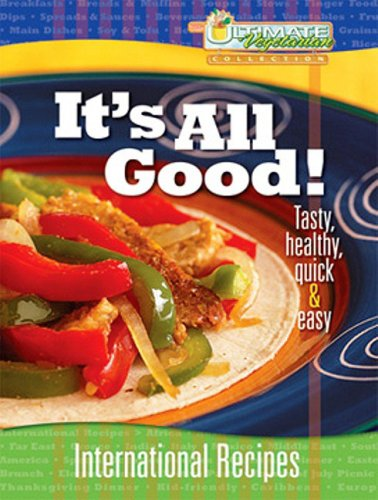 9780812704839: It's All Good!: International Recipes (Ultimate Vegetarian Collection)