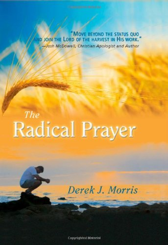 9780812704860: The Radical Prayer: Will You Respond to the Appeal of Jesus? (English, Mandarin Chinese, Korean, Spanish, Portuguese and Russian Edition)