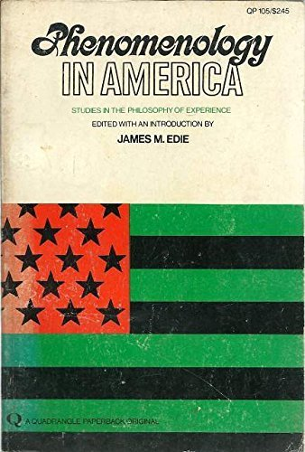 Phenomenology in America; Studies in the Philosophy of Experience: james edie