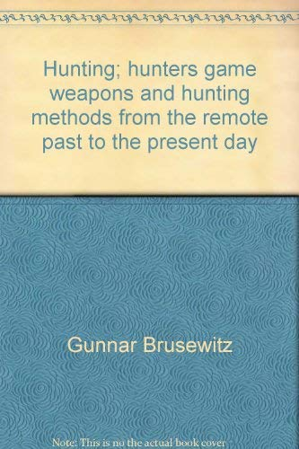 9780812812404: Hunting;: Hunters, game, weapons, and hunting methods from the remote past to the present day