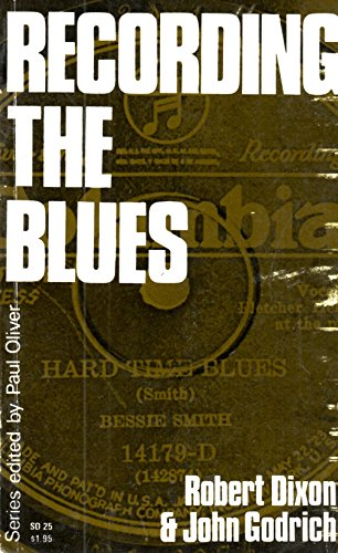 Recording the Blues: Robert M. W. Dixon; John Godrich