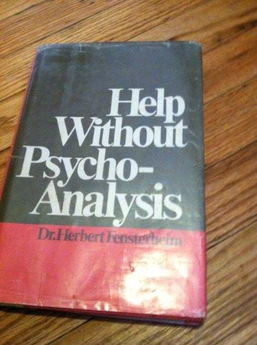 Help without psychoanalysis,: Fensterheim, Herbert