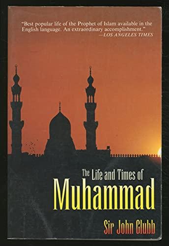 The Life and Times of Muhammad: Glubb, Sir John