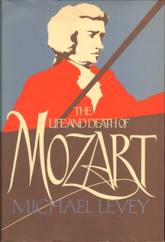 The Life and Death of Mozart (081281407X) by Michael Levey