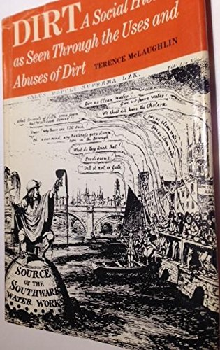 9780812814125: Dirt: A Social History as Seen Through the Uses and Abuses of Dirt