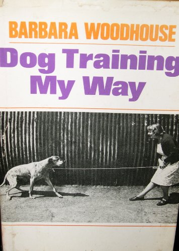 9780812815177: Title: Dog training my way